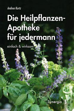 Die Heilpflanzen-Apotheke von Kurtz,  Andrea