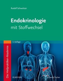 Die Heilpraktiker-Akademie. Endokrinologie mit Stoffwechsel von Schweitzer,  Rudolf