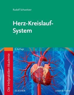 Die Heilpraktiker-Akademie. Herz-Kreislauf-System von Schweitzer,  Rudolf