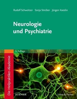 Die Heilpraktiker-Akademie.Neurologie und Psychiatrie von Koeslin,  Jürgen, Schweitzer,  Rudolf, Streiber,  Sonja