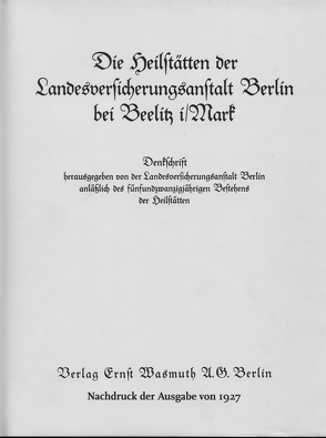 Die Heilstätten der Landesversicherungsanstalt Berlin bei Beelitz i/Mark von Zohlen,  Gerwin
