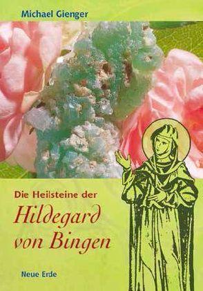 Die Heilsteine der Hildegard von Bingen von Gienger,  Michael