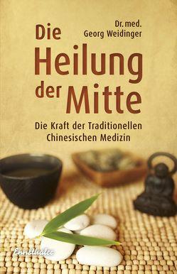 Die Heilung der Mitte von Weidinger,  Georg
