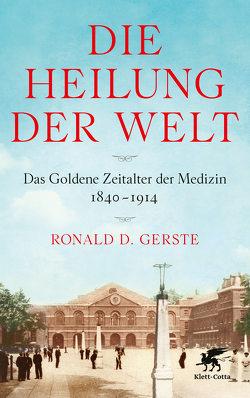 Die Heilung der Welt von Gerste,  Ronald