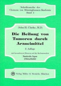 Die Heilung von Tumoren durch Arzneimittel von Clarke,  J H, Risch,  Gerhard