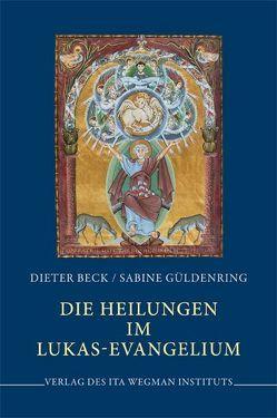 Die Heilungen im Lukas-Evangelium von Beck,  Dieter, Güldenring,  Sabine