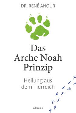 Die Heilungscodes der Tiere von Anour,  René