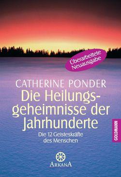 Die Heilungsgeheimnisse der Jahrhunderte von Ponder,  Catherine, Singelmann,  Dietrich