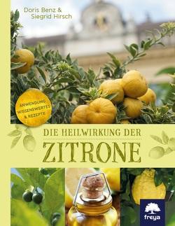 Die Heilwirkung der Zitrone von Benz,  Doris, Hirsch,  Siegrid