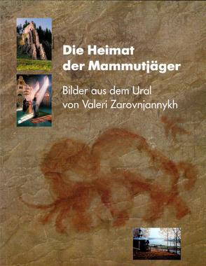 Die Heimat der Mammutjäger von Meiners,  Uwe, Zarovnjannykh,  Valeri, Ziessow,  Karl H