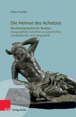 Die Heimat des Acheloos von Freitag,  Klaus, Funke,  Peter, Haake,  Matthias