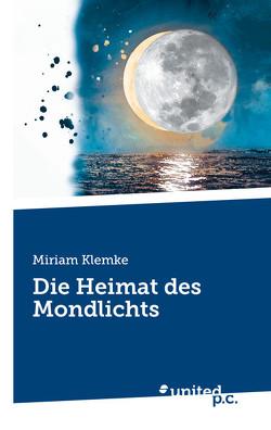 Die Heimat des Mondlichts von Klemke,  Miriam
