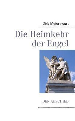 Die Heimkehr der Engel von Meierewert,  Dirk