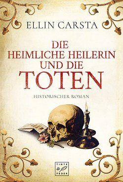Die heimliche Heilerin und die Toten von Carsta,  Ellin