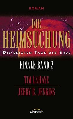 Die Heimsuchung – Finale 2 von Jenkins,  Jerry B., LaHaye,  Tim