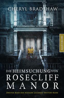 Die Heimsuchung von Rosecliff Manor von Blendl,  Andrea, Bradshaw,  Cheryl