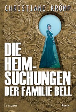 Die Heimsuchungen der Familie Bell – Teil 1 von Kromp,  Christiane