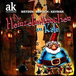 Die Heinzelmännchen zu Köln von Kaymak,  Nuesret