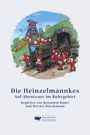 Die Heinzelmännkes von Bäder,  Benjamin, Boschmann,  Werner, Heinze,  Olli