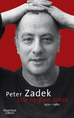 Die heißen Jahre von Zadek,  Peter