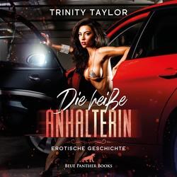 Die heiße Anhalterin | Erotik Audio Story | Erotisches Hörbuch Audio CD von Berlusconi,  Magdalena, Taylor,  Trinity