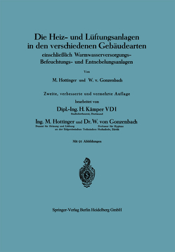 Die Heiz- und Lüftungsanlagen in den verschiedenen Gebäudearten von Gonzenbach,  Wilhelm von, Hottinger,  Max, Kämper,  Hermann