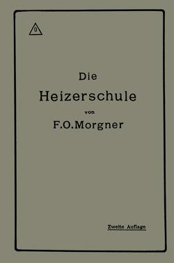 Die Heizerschule von Morgner,  Friedrich Oskar