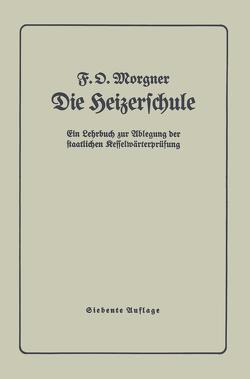 Die Heizerschule von Morgner,  F.