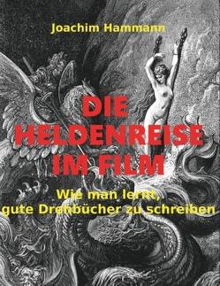 Die Heldenreise im Film von Hammann,  Joachim