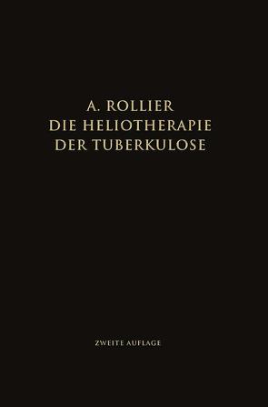 Die Heliotherapie der Tuberkulose von Rollier,  Auguste