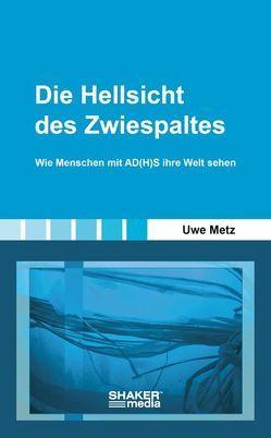 Die Hellsicht des Zwiespaltes von Metz,  Uwe