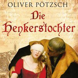 Die Henkerstochter (Die Henkerstochter-Saga 1) von Pötzsch,  Oliver, Steck,  Johannes