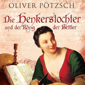 Die Henkerstochter und der König der Bettler (Die Henkerstochter-Saga 3) von Pötzsch,  Oliver, Steck,  Johannes
