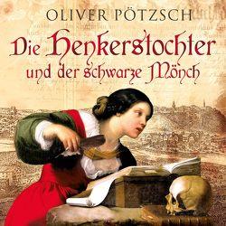 Die Henkerstochter und der schwarze Mönch (Die Henkerstochter-Saga 2) von Pötzsch,  Oliver, Steck,  Johannes