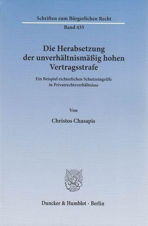 Die Herabsetzung der unverhältnismäßig hohen Vertragsstrafe. von Chasapis,  Christos