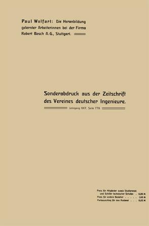 Die Heranbildung gelernter Arbeiterinnen bei der Firma Robert Bosch A.-G., Stuttgart von Wolfart,  Paul