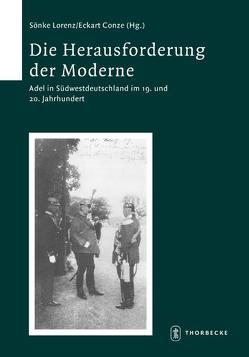 Die Herausforderung der Moderne von Conze,  Eckart, Lorenz,  Sönke, Meteling,  Wencke
