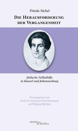 Die Herausforderung der Vergangenheit von Matthäus,  Wolfgang, Schulz-Jander,  Eva, Sichel,  Frieda, Wenzel,  Cornelia