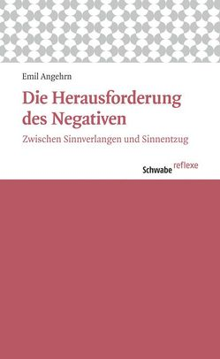 Die Herausforderung des Negativen von Angehrn,  Emil