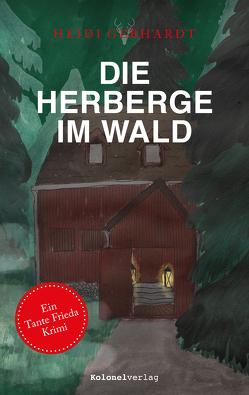 Die Herberge im Wald von Gebhardt,  Heidi