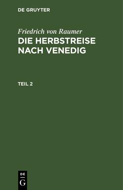 Die Herbstreise nach Venedig von Raumer,  Friedrich