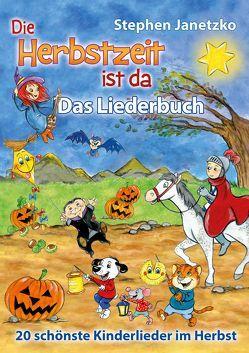 Die Herbstzeit ist da – 20 schönste Kinderlieder im Herbst von Janetzko,  Stephen