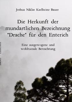 """Die Herkunft der mundartlichen Bezeichnung """"Drache"""" für den Enterich von Bauer,  Joshua"""