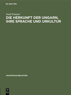Die Herkunft der Ungarn, ihre Sprache und Urkultur von Szinnyei,  Josef