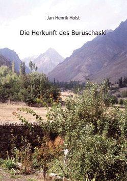 Die Herkunft des Buruschaski von Holst,  Jan Henrik