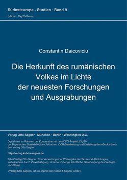 Die Herkunft des rumänischen Volkes im Lichte der neuesten Forschungen und Ausgrabungen von Daicoviciu,  Constantin