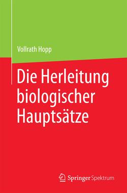 Die Herleitung biologischer Hauptsätze von Hopp,  Vollrath