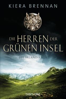 Die Herren der Grünen Insel – Die Irland-Saga 1 von Brennan,  Kiera