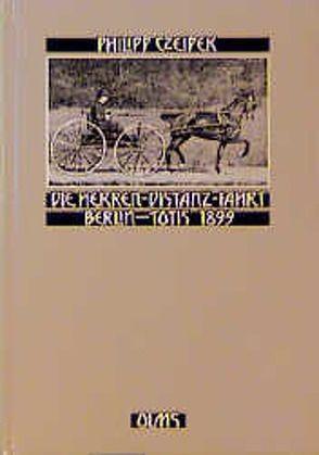 Die Herren-Distanzfahrt Berlin-Totis 1899 von Czeipek,  Philipp