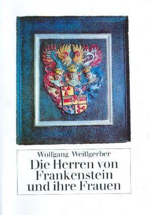 Die Herren von Frankenstein und ihre Frauen von Weißgerber,  Wolfgang